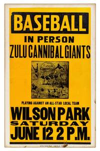 "[Poster]: ""Baseball in Person: Zulu Cannibal Giants playing against an All Star Local Team Wilson Park Saturday June 12 2 P.M."