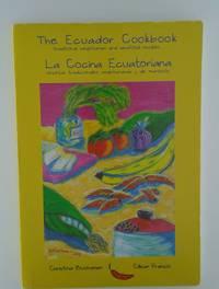The Ecuador Cookbook [Paperback] Christy Buchanan. Cesar Franco