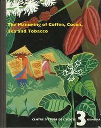 THE MANURING OF COFFEE, COCOA, TEA AND TOBACCO (Centre d'Etude de l'azote  3 Geneva))