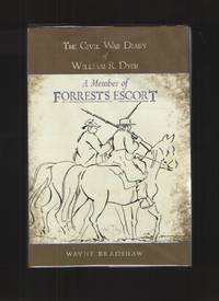 The Civil War Diary of William R. Dyer  A Member of Forrest's Escort