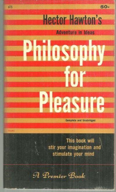 PHILOSOPHY FOR PLEASURE, Hawton, Hector