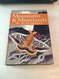 Mountains and Moorlands (The New Naturalist) by W. H. Pearsall  - First Edition  - 1950  - from Dreadnought Books (SKU: 38152)
