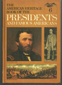 AMERICAN HERITAGE BOOK OF THE PRESIDENTS AND FAMOUS AMERICANS Andrew Johnson, Ulysses Simpson Grant and Rutherford Birchard Hayes, American Heritage