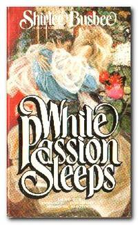 While Passion Sleeps