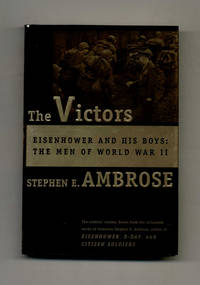 image of The Victors: Eisenhower and His Boys, the Men of World War II  - 1st  Edition/1st Printing