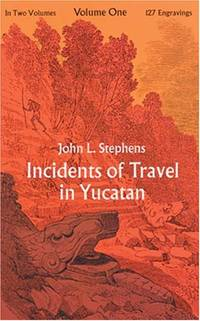 Incidents of Travel in Yucatan: v. 1