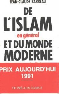 De l'islam en général et du monde moderne en particulier by Barreau Jean-Claude - Paperback - 1991 - from philippe arnaiz and Biblio.com