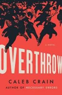 Overthrow: A Novel