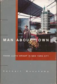image of Man about Town: Frank Lloyd Wright in New York City