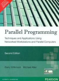 Parallel Programming: Techniques and Applications Using Networked Workstations and Parallel Computers, 2/e by Barry, Wilkinson