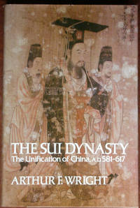 The Sui Dynasty: The Unification of China, A.D. 581-617