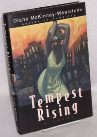 Tempest rising; a novel by  Diane McKinney-Whetstone - First Edition - 1998 - from Bolerium Books Inc., ABAA/ILAB and Biblio.co.uk