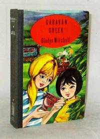 Caravan Creek by  Gladys Mitchell - Hardcover - Reprint - No date circa 1960s. - from Adelaide Booksellers and Biblio.co.uk