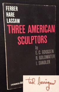 Three American Sculptors: Ferber--Hare--Lassaw (Signed byTed Berrigan)