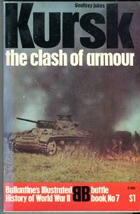 Kursk: The Clash of Armour (Ballantine Battle Book No. 7) by  Geoffrey Jukes - Paperback - 2nd printing - 1970 - from Barbarossa Books Ltd. and Biblio.com