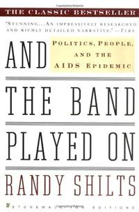 image of And the Band Played on: Politics, People and the AIDS Epidemic