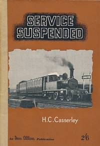 Service Suspended by  H C Casserley - First Edition - 1951 - from Barter Books Ltd (SKU: hcc31a)
