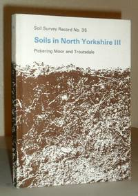 Soils in North Yorkshire III: Soil Survey Record No.35. Pickering Moor and Troutsdale