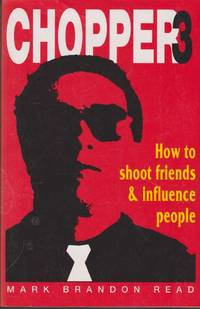 Chopper 3: How To Shoot friends and Influence People