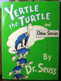 Yertle the Turtle and Other Stories by Dr. Seuss - 1st Printing - from Blotto Books and Biblio.com