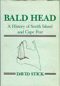 image of Bald Head: A History Of Smith Island And Cape Fear