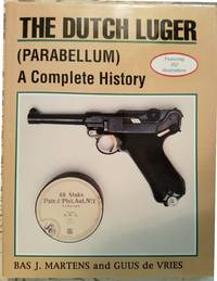 The Dutch Luger (Parabellum): A Complete History
