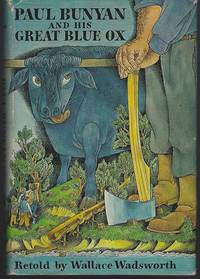 PAUL BUNYAN AND HIS GREAT BLUE OX
