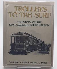 Trolleys to the Surf: The Story of the Los Angeles Pacific Railway.