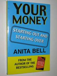 Your Money : Starting Out and Starting Over