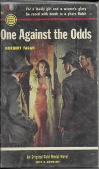 One Against The Odds by  Norbert Fagan - Paperback - 1954 - from Ridge Road Sight and Sound (SKU: 43164)