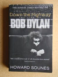 Down The Highway: The Life of Bob Dylan.