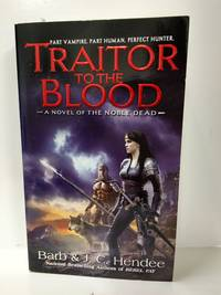 Traitor to the Blood (The Noble Dead)