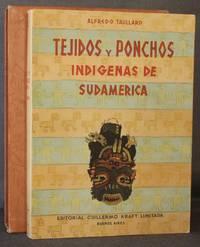 TEJIDOS Y PONCHOS INDIGENAS DE SUDAMERICA con la Reproduccion de 289 Laminas