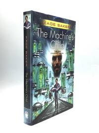 THE MACHINE'S CHILD by  Kage Baker - Signed First Edition - 2006 - from johnson rare books & archives (SKU: 72751)