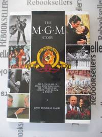 The MGM Story: The Complete History of Sixty-Five Roaring Years