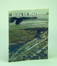 Hills to Harbour - A British Columbia Forest Industry Story
