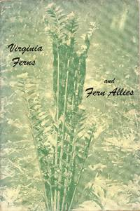Virginia Ferns and Fern Allies (Virginia Polytechnic Institute, Blacksburg. Cooperative Extension Service. Bulletin)
