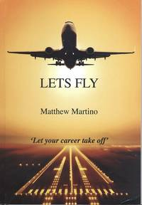 Lets Fly by Matthew Martino - 1st  Edition - 2012 - from Dereks Transport Books and Biblio.co.uk