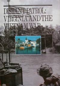 Distant Patrol: Virginia and the Vietnam War by  Donald C Harrison - Hardcover - 1989 - from tuckerstomes and Biblio.com