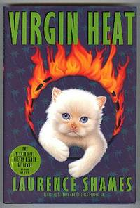 Virgin Heat. by  Laurence Shames - Signed First Edition - (1997). - from The Good Times Bookshop (SKU: 6788)