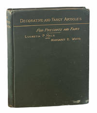 Three Hundred Decorative and Fancy Articles for Presents, Fairs, Etc., Etc. With Directions for Making and Nearly One Hundred Decorative Designs