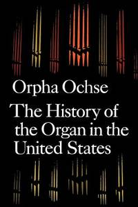 The History of the Organ in the United States
