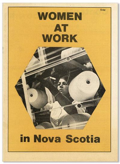 Halifax: Halifax Women's Bureau, 1973. First Edition. Quarto. Staple-bound wrappers; on newsprint; 4...