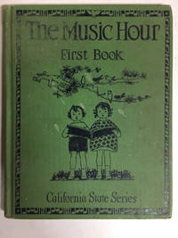 The Music Hour First Book - California State Series (1931)