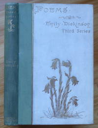 POEMS. Third Series by  Emily Dickinson - First Edition - 1896 - from Sumner & Stillman and Biblio.com