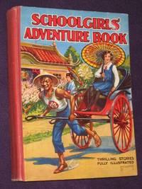 Schoolgirls' Adventure Book:(Thrilling Stories Fully Illustrated)