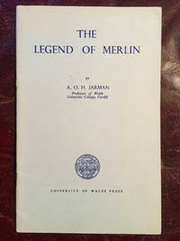 The Legend Of Merlin  An Inaugural Lecture Delivered At University College, Cardiff 10th March, 1959