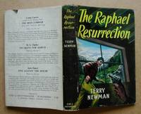 The Raphael Resurrection by  Terry Newman - First Edition - from N. G. Lawrie Books. (SKU: 21354)