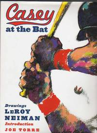 CASEY AT THE BAT by  Ernest L. illustrations by LeRoy Neiman Thayer - First Edition Thus.  First Printing. - 2002 - from Collectible Book Shoppe and Biblio.co.uk