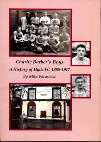 image of Charlie Barber's Boys : A History of Hyde FC 1885-1917